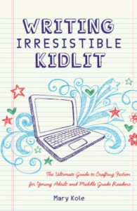 Book cover for Mary Kole's Writing Irresistible Kidlit