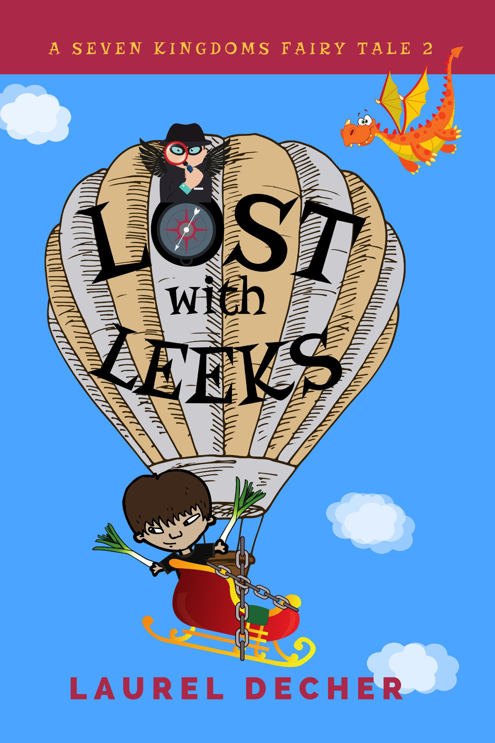 Cover image for LOST WITH LEEKS. boy with leeks in hot air balloon basket, dragon above, fairy godfather with spy hat and magnifying glass sits on top of O in Lost. O is a compass